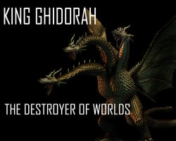 King Ghidorah: The Destroyer of Worlds by Lordstrscream94