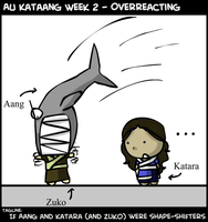 AU Kataang 2 - Overreacting by IslandWriter