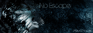 No Escape sig by MadDesign