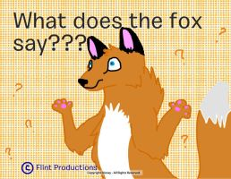 What does the fox say? by Flint-Productions