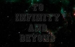 to infinity and beyond by RadicalFlaw