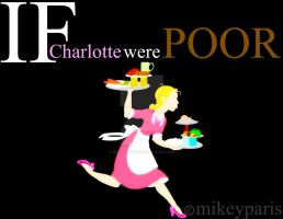 if Charlotte were poor by MIKEYCPARISII