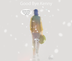 Goodbye Kenny by Markistic