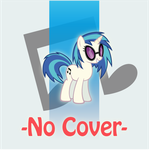 No Cover - Vinyl Scratch/Pon3 by luckydonald