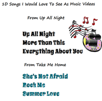 1D Songs I Would Love To See As Music Videos by iluvlouis