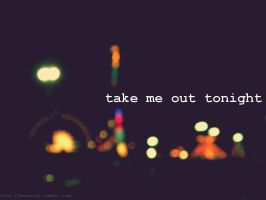 take me out tonight by bevwearsprada