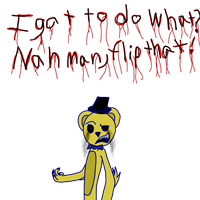 Golden Freddy Complaining by CrystalTheRenahog