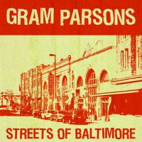 Gram Parsons - Streets of Baltimore - Alphabands by whoisrico