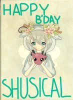 Happy Birthday Shusical! by OceanEyes1257