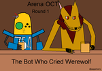 Arena-OCT Round 1: The Bot Who Cried Werewolf by jaggerberix