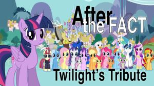 After the Fact: Twilight's Tribute by MLP-Silver-Quill
