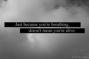 It doesnt mean your alive by GodsGirl33