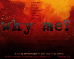 WHY ME? poster by thedrummerboii
