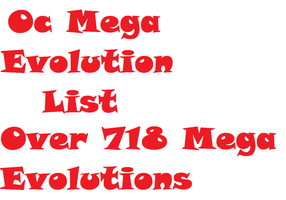 Oc Mega Evolution List by Flame-dragon