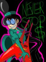 Never Stop $ by hyper-anticosmo