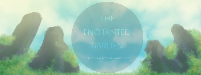The Enchanted Garden by FireFeather-Rebirth