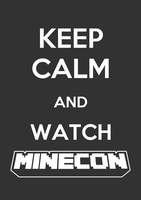 Keep calm and watch Minecon by stevenlerouzic