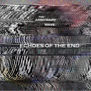 The Arbitrary Wave - Echoes Of The End by LapnLook