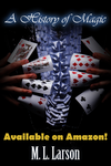 A History of Magic - Available on Amazon by ML-Larson