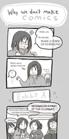 - Why We Don't Make Comics - by BearWithGlasses