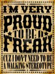 Proud to be a freak by donchuckcarvalho