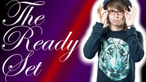 The Ready Set by LoveIs-A-SlowPoison