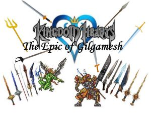a history of gilgamesh in his self titled epic In the epic poem titled the epic of gilgamesh, gilgamesh was a king who ruled over the sumerian city of uruk around 2600 bc gilgamesh was a very powerful and strong king, but he realized that he must use his power to help the people of uruk.